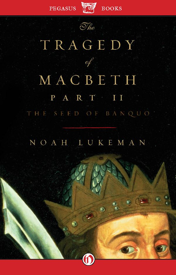 The Tragedy of Macbeth Part II: The Seed of Banquo