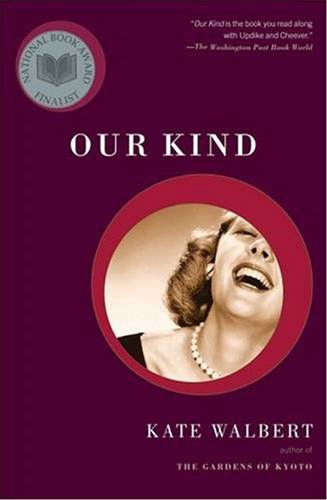 Our Kind By: Kate Walbert
