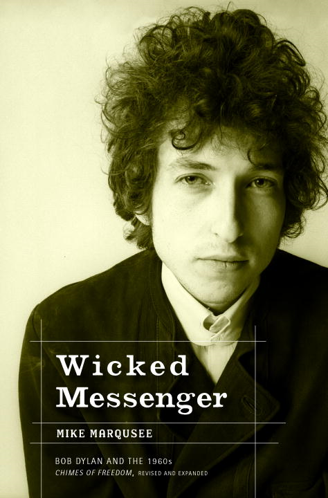 Wicked Messenger By: Mike Marqusee