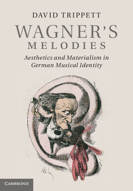Wagner's Melodies Aesthetics and Materialism in German Musical Identity