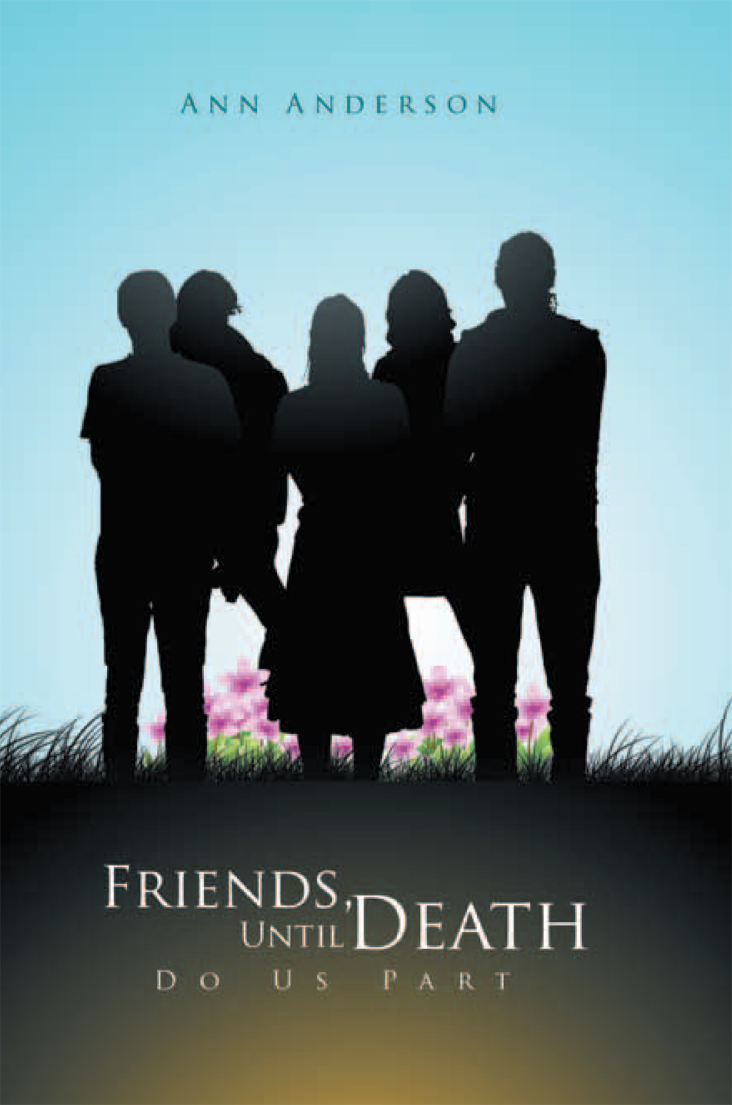 Friends, Until Death Do Us Part