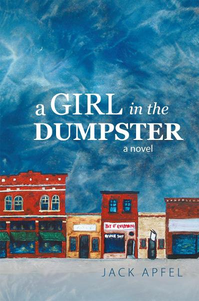 A Girl in the Dumpster By: Jack Apfel