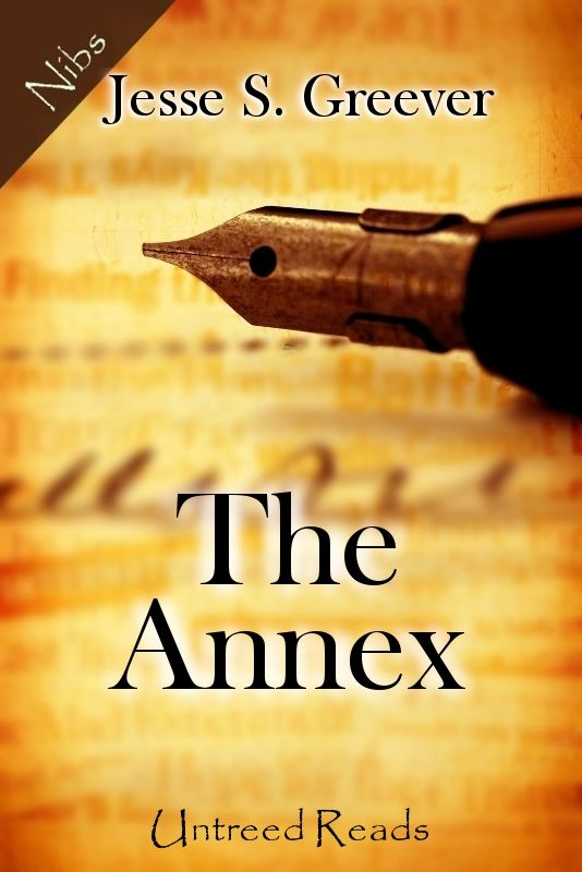 The Annex By: Jesse S. Greever
