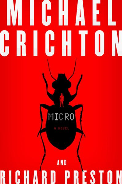 Micro: A Novel By: Michael Crichton,Richard Preston