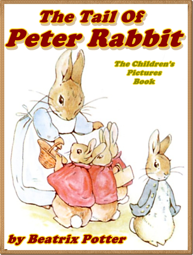 THE TALE OF PETER RABBIT: Picture Books for Kids (Illustrated and Free Audiobook Link) By: Beatrix Potter