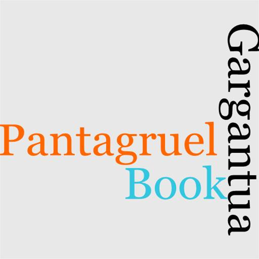 Gargantua And Pantagruel, Book I.