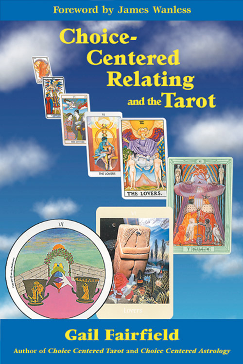Choice-Centered Relating and the Tarot By: Fairfield, Gail