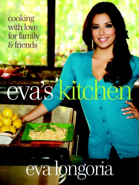 Eva's Kitchen By: Eva Longoria,Marah Stets
