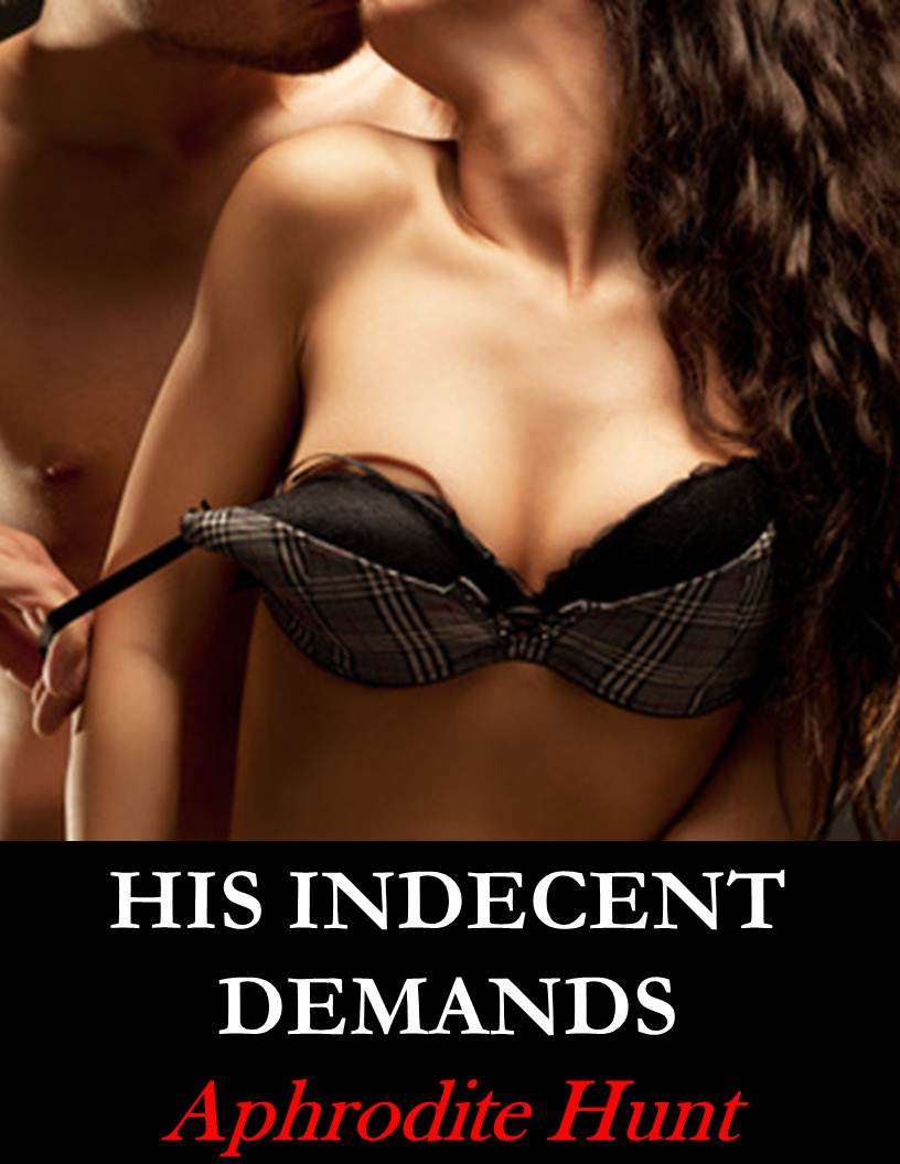 His Indecent Demands