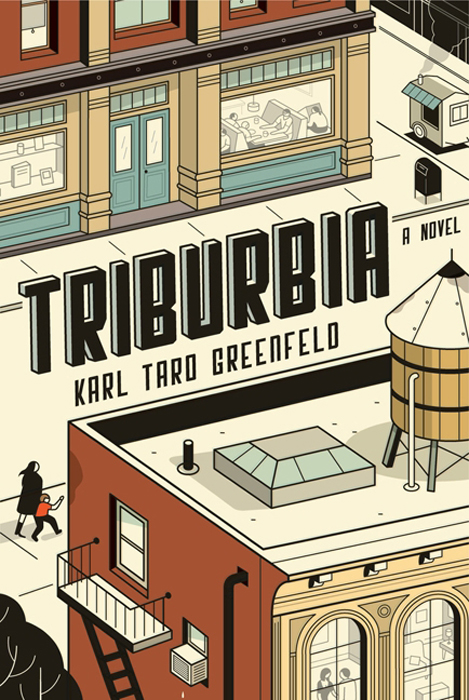 Triburbia By: Karl Taro Greenfeld
