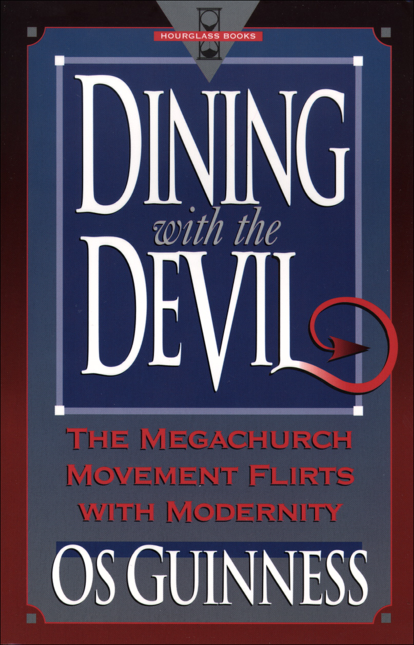 Dining with the Devil By: Os Guinness