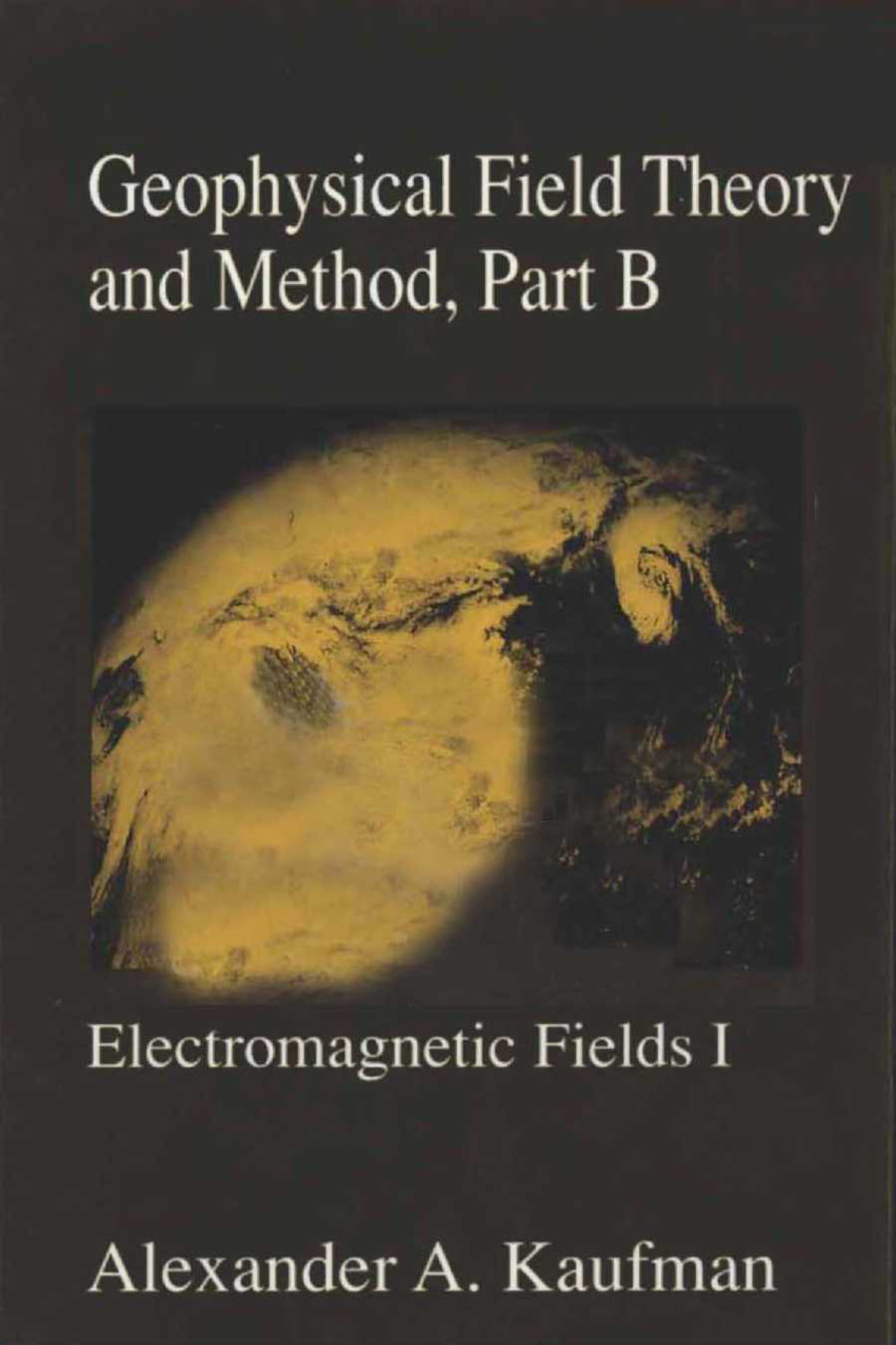 Geophysical Field Theory and Method, Part B: Electromagnetic Fields I