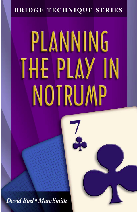 Bridge Technique Series 7: Planning in Notrump