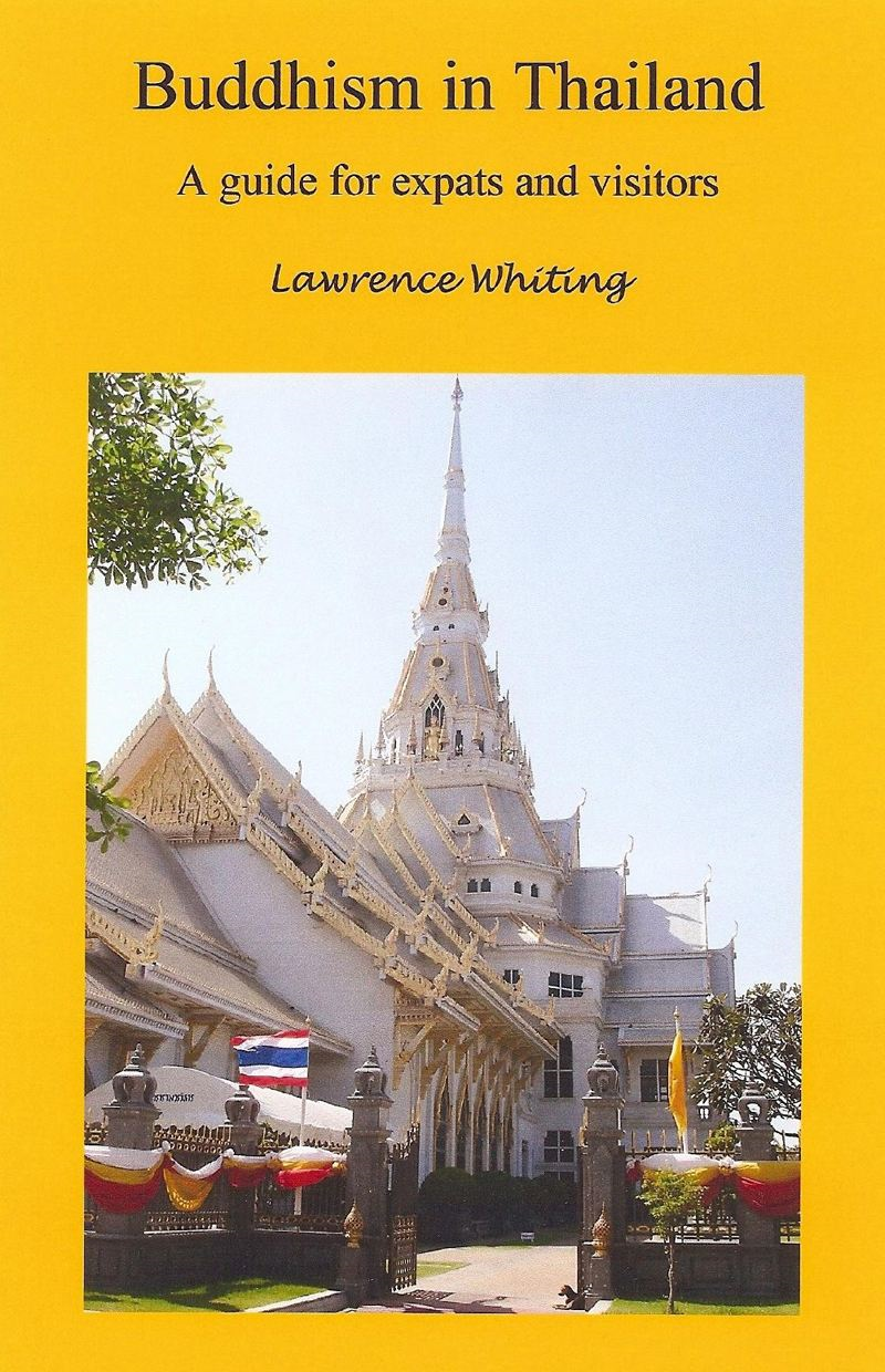 Buddhism in Thailand By: Lawrence Whiting