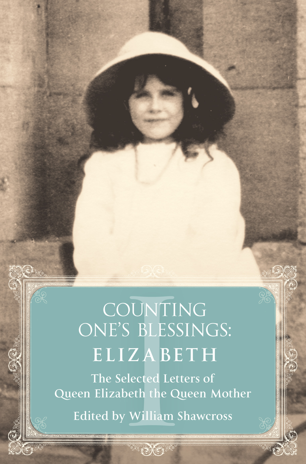 Elizabeth The Selected Letters of Queen Elizabeth the Queen Mother: Part 1