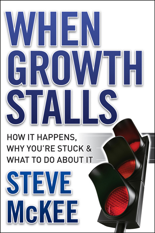 When Growth Stalls By: Steve McKee