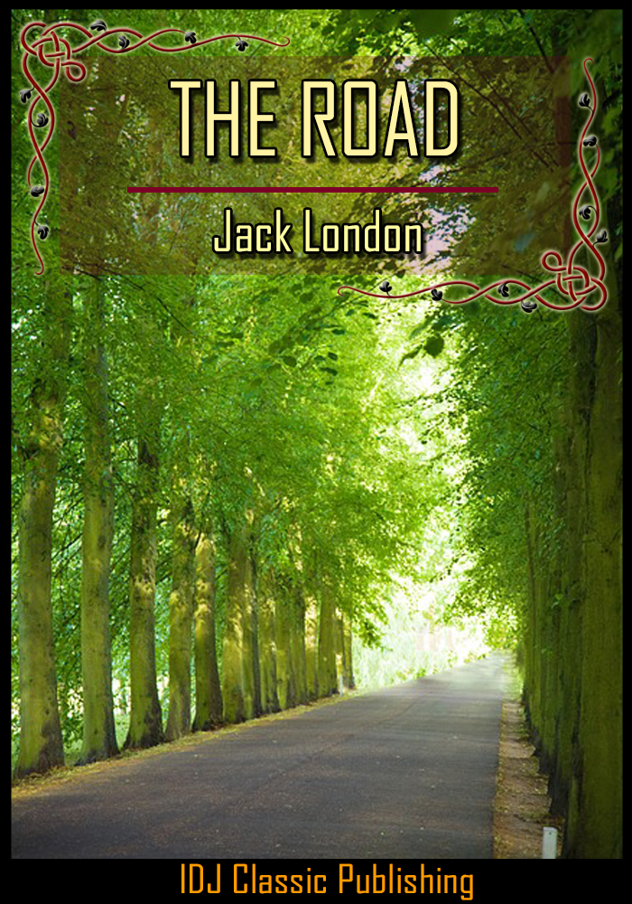 The Road [Full Classic Illustration]+[Active TOC] By: Jack London