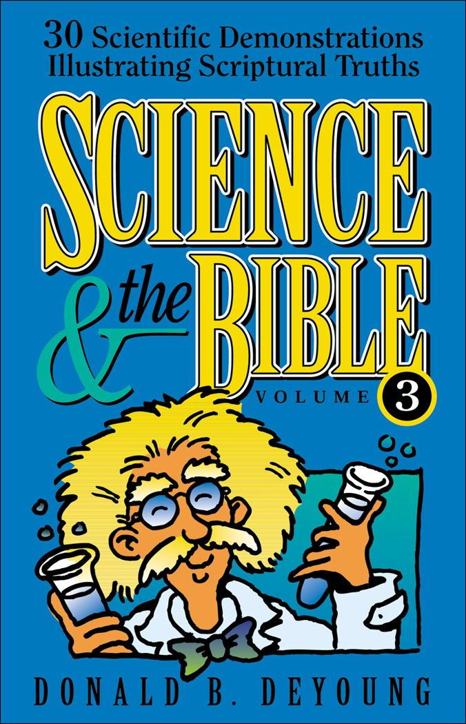 Science and the Bible : Volume 3