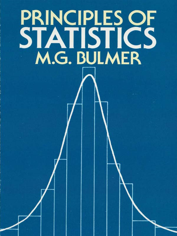 Principles of Statistics By: M. G. Bulmer