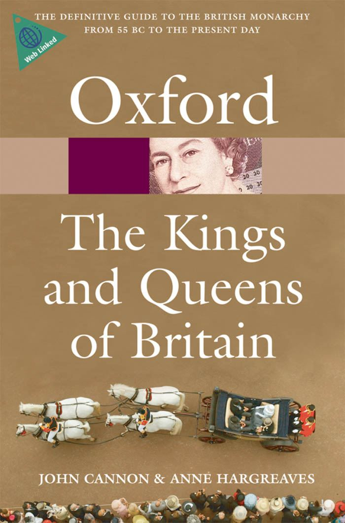The Kings and Queens of Britain By: Anne Hargreaves,John Cannon