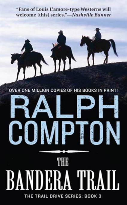 The Bandera Trail By: Ralph Compton