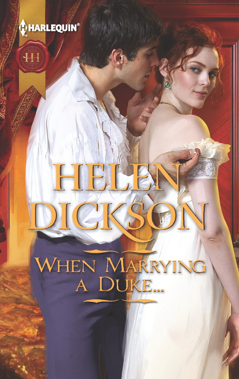 When Marrying a Duke... By: Helen Dickson