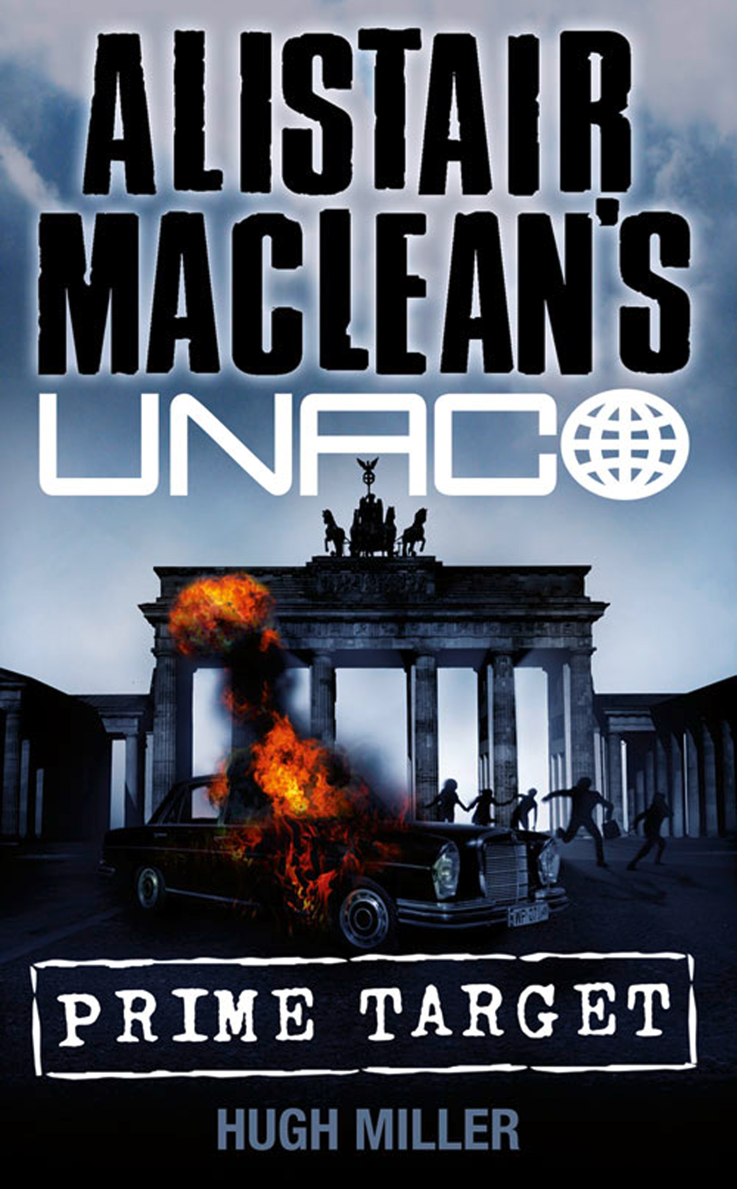 Prime Target (Alistair MacLean's UNACO) By: Alistair MacLean,Hugh Miller