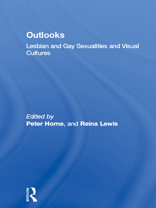 Outlooks Lesbian and Gay Sexualities and Visual Cultures