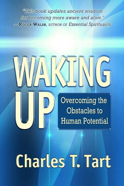 Waking Up By: Charles T. Tart