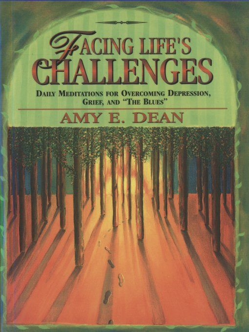 Facing Life's Challenges By: Amy Dean