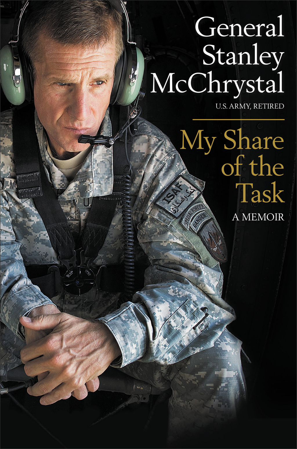 My Share of the Task By: General Stanley McChrystal