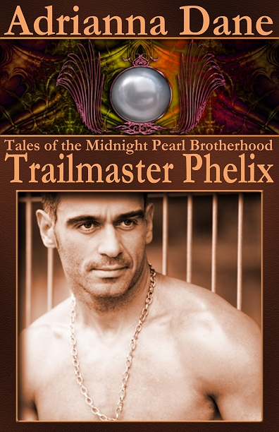 Tales Of The Midnight Pearl Brotherhood: Trailmaster Phelix