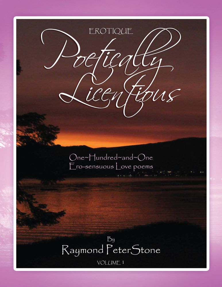 Poetically Licentious By: Raymond Peter Stone
