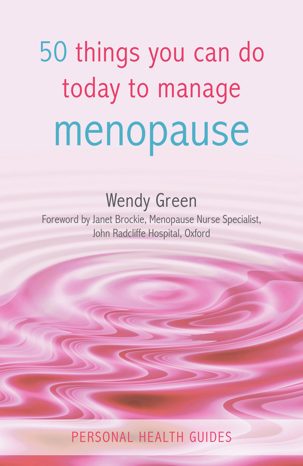 50 Things You Can Do Today to Manage Menopause By: Wendy Green