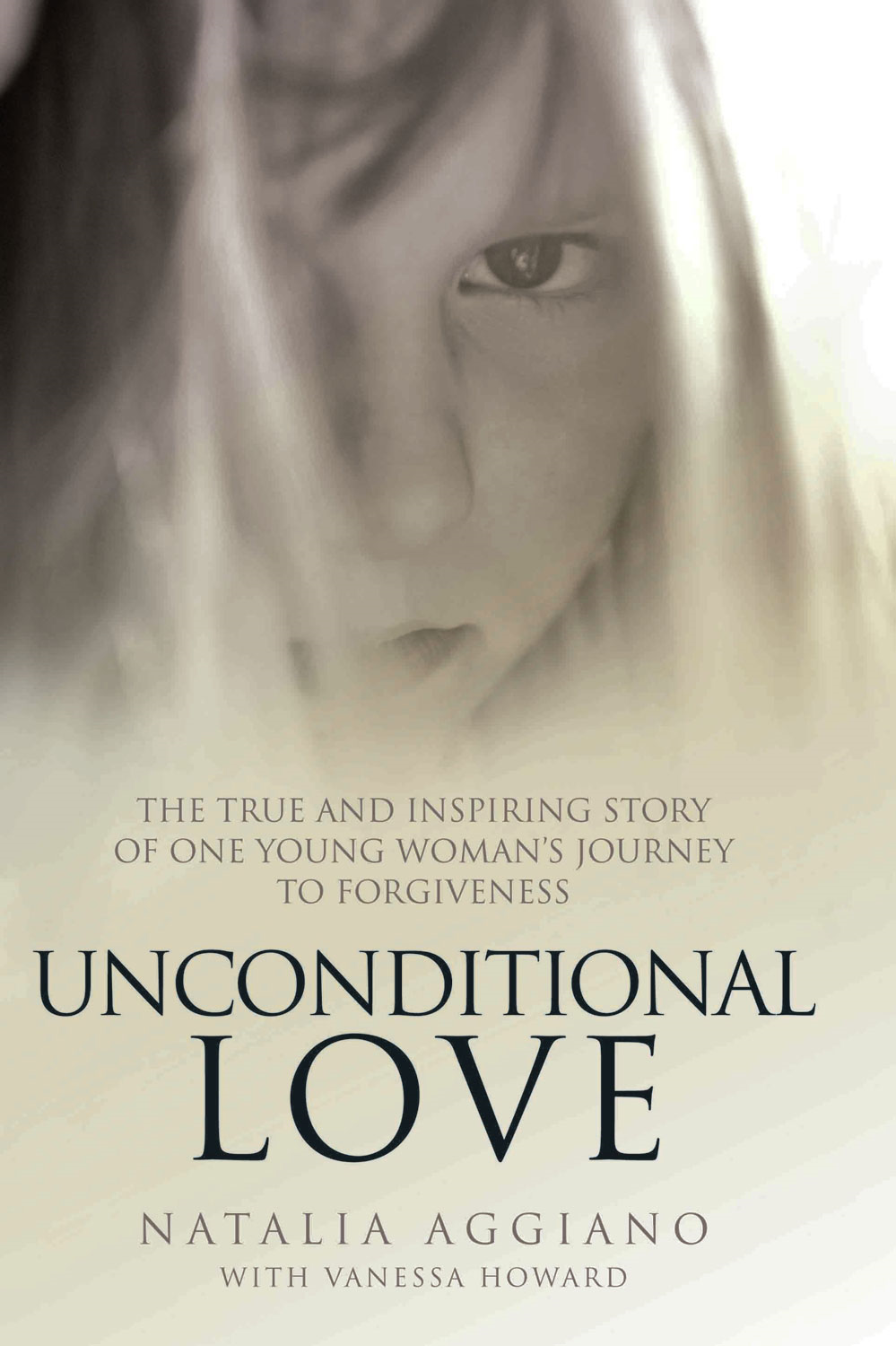 Unconditional Love By: Natalia Aggiano,Vanessa Howard