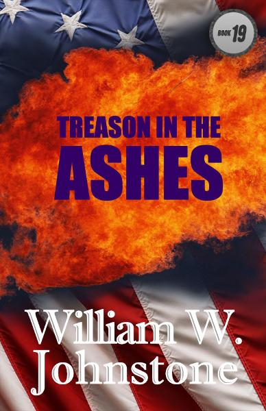 Treason In The Ashes By: William Johnstone