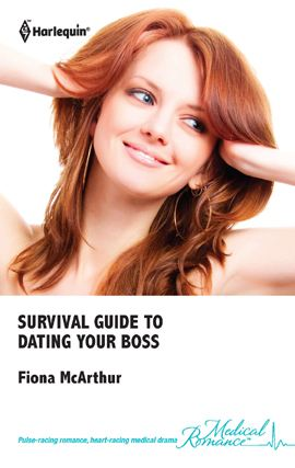 Survival Guide to Dating Your Boss By: Fiona Mcarthur
