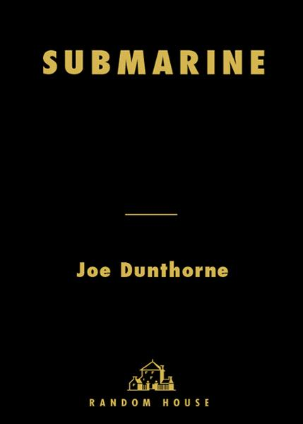 Submarine By: JOE DUNTHORNE