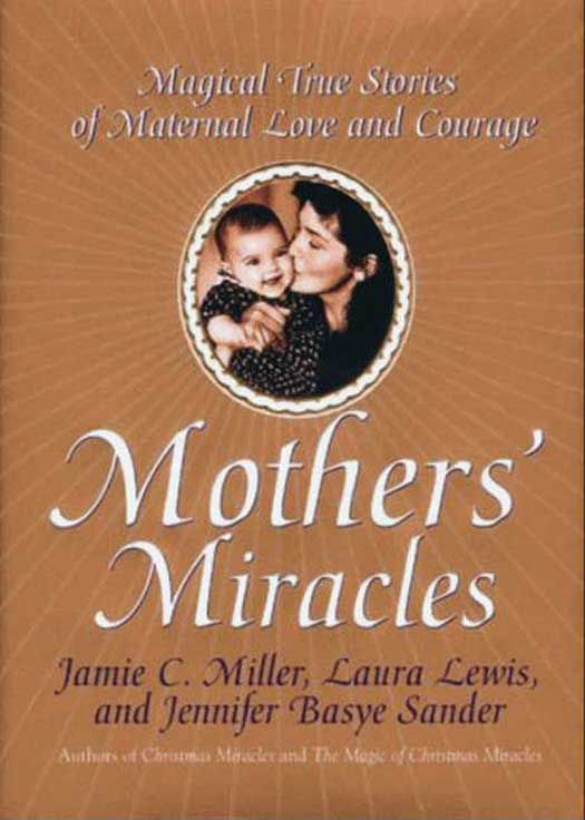 Mothers' Miracles By: Jamie Miller,Jennifer B. Sander