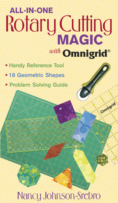 All-in-One Rotary Cutting Magic with Omnigrid�: Handy Reference Tool 18 Geometric Shapes Problem Solving Guide