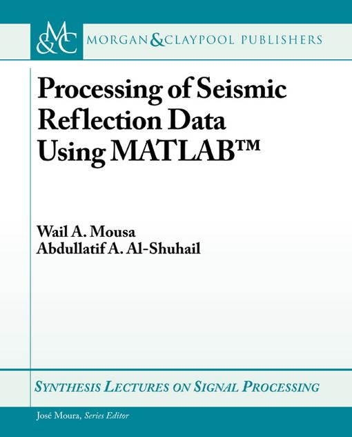 Wail Mousa - Processing of Seismic Reflection Data Using MATLAB