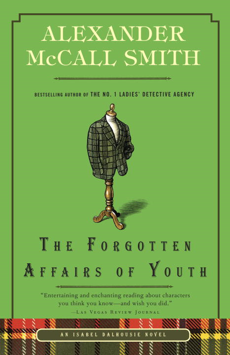 The Forgotten Affairs of Youth By: Alexander McCall Smith