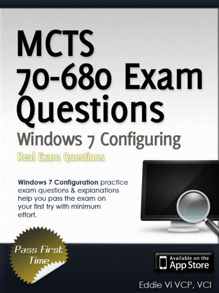 MCTS 70-680 Exam Questions: Microsoft Windows 7, Configuring