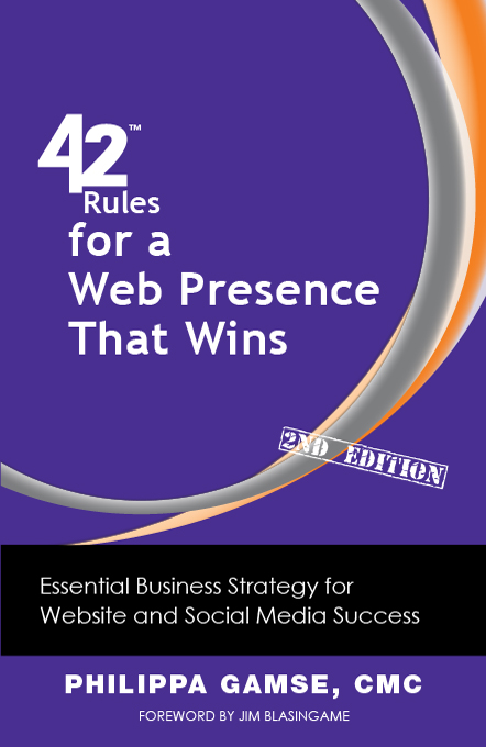 42 Rules for a Web Presence That Wins (2nd Edition) By: Philippa Gamse, CMC