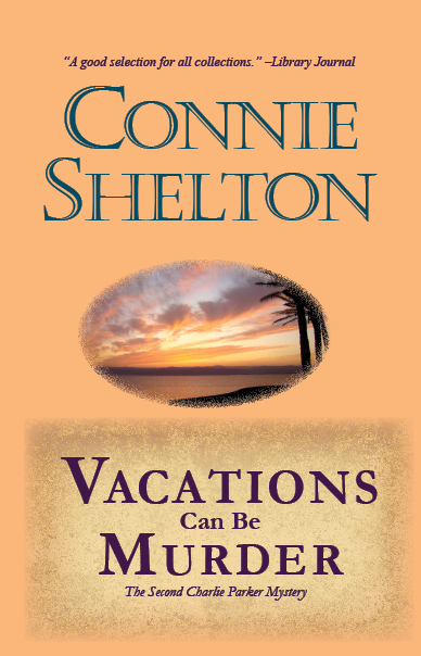 Vacations Can Be Murder: The Second Charlie Parker Mystery