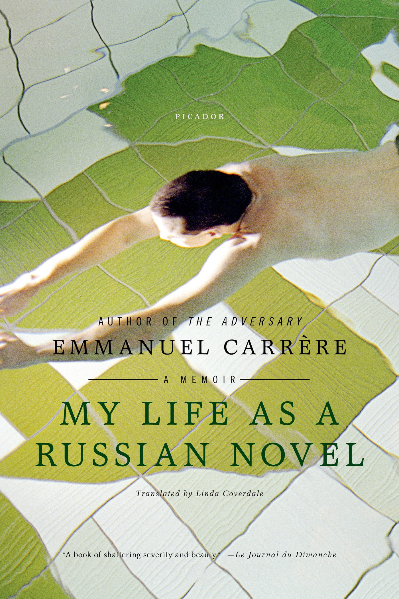 My Life as a Russian Novel By: Emmanuel Carrère