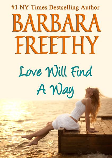 Love Will Find A Way By: Barbara Freethy