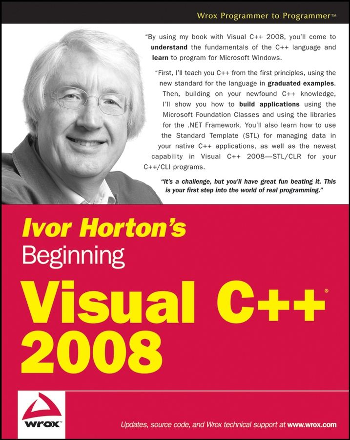 Ivor Horton's Beginning Visual C++ 2008 By: Ivor Horton
