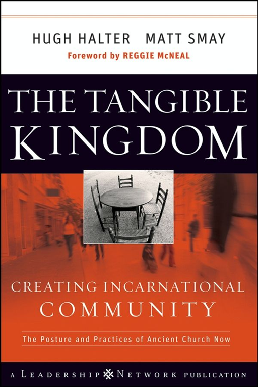 The Tangible Kingdom By: Hugh Halter,Matt Smay