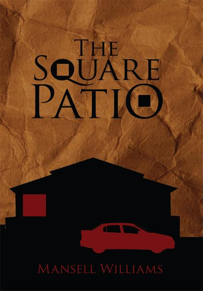 The Square Patio By: Mansell Williams